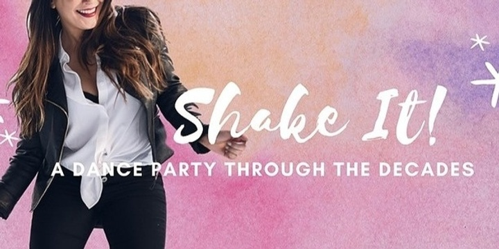 Shake It - A Dance Party Through the Decades Event Banner