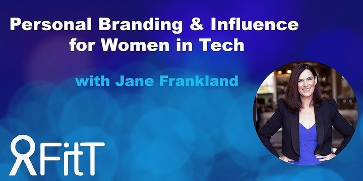 FitT eWorkshop - Personal Branding and Influence for Women in Tech with Jane Frankland Event Banner