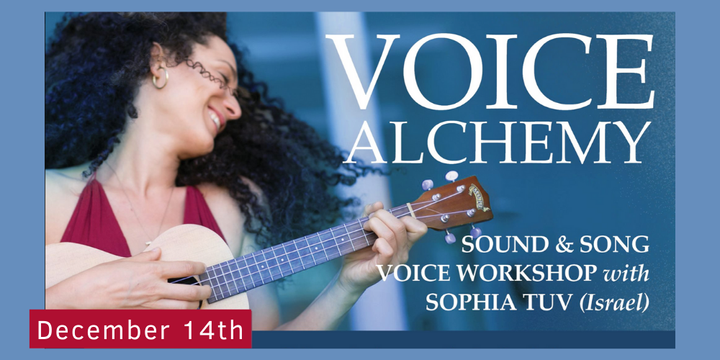 VOICE ALCHEMY - A VOICE WORKSHOP with SOPHIA TOV Event Banner
