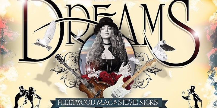 DREAMS - Fleetwood Mac & Stevie Nicks Tribute Show Event Banner