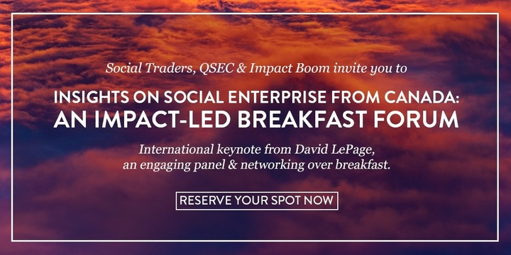 Insights on Social Enterprise from Canada: An Impact-Led Breakfast Forum Event Banner