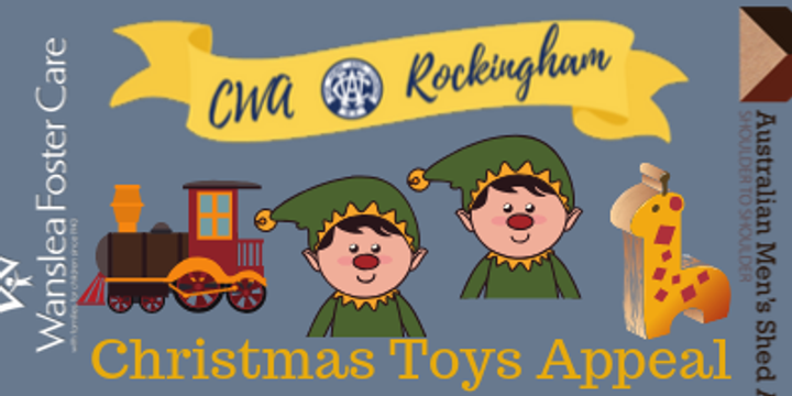 Support our CWA Rockingham & Men's Shed Christmas gifts appeal for Wanslea foster care children Event Banner