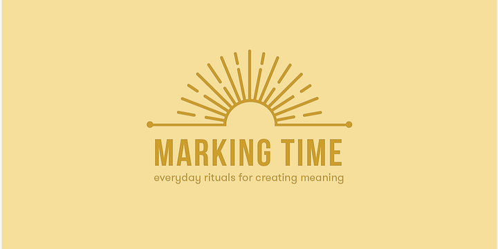 Marking Time: Everyday Rituals For Creating Meaning (Melbourne) Event Banner
