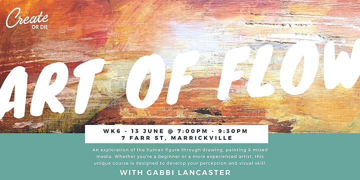 The Art of Flow - Wk6 - Explore the human figure through mixed media - June 13 @ 7:00pm Event Banner