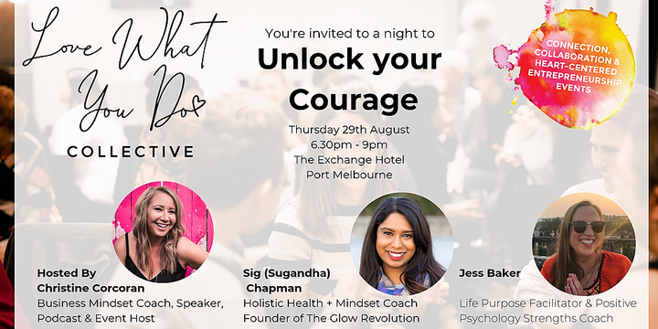 Unlock your Courage- Love What You Do Melbourne Event Event Banner