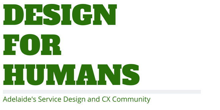 Design for Humans - Adelaide's Service Design and CX Meetup Event Banner