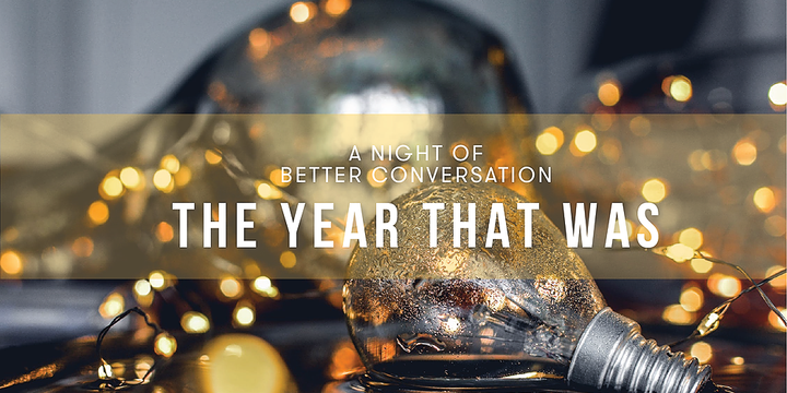 A Night of Better Conversation: The Year That Was (Melbourne) Event Banner