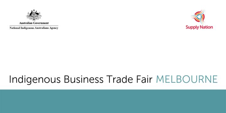 Indigenous Business Trade Fair (Melbourne) - Exhibitor Registration Event Banner