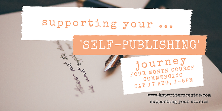 Supporting Your ... 'Self-Publishing' Journey - WORKSHOP COURSE Event Banner