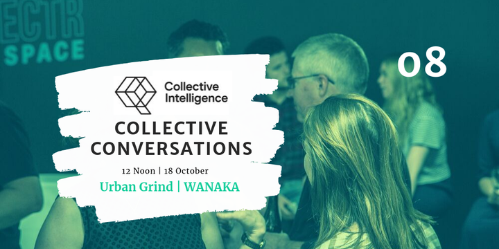 Collective Conversations 08 - Wanaka Event Banner