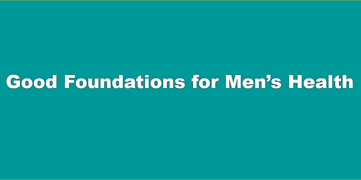 Fathers, Sons and Brothers - Good Foundations for Men's Health Event Banner
