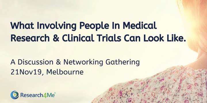 What Involving People in Medical Research & Clinical Trials Can Look Like? - Melbourne 21Nov19 Event Banner