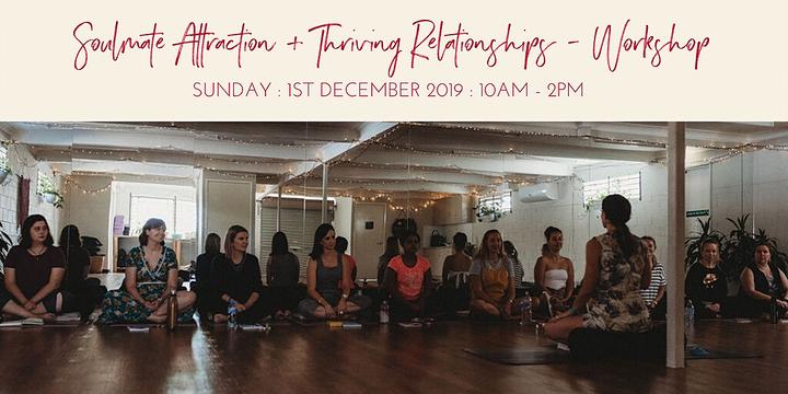 Soulmate Attraction + Thriving Relationships - December Workshop Event Banner