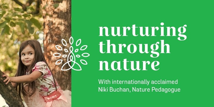 Nurturing through nature: Building resilience and strengthening family and community relationships in and with nature Event Banner