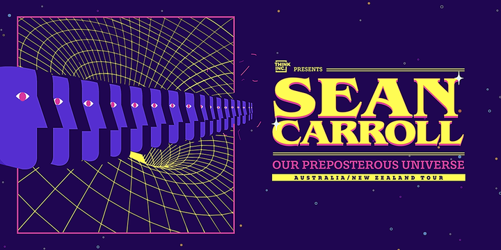 Our Preposterous Universe with Sean Carroll [Melbourne] Event Banner