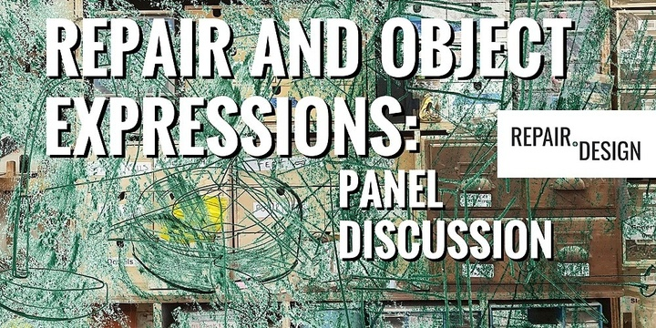 Panel Discussion: Repair and Object Expressions Event Banner