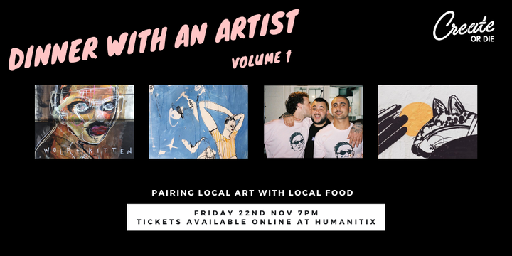 Dinner with an Artist - Volume 1 - Foodies & Art lovers unite! Event Banner