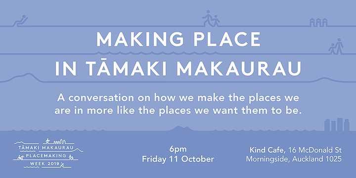 Making Place in Tāmaki Makaurau Event Banner