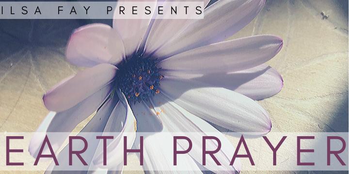 Ilsa Fay Presents: EARTH PRAYER Event Banner
