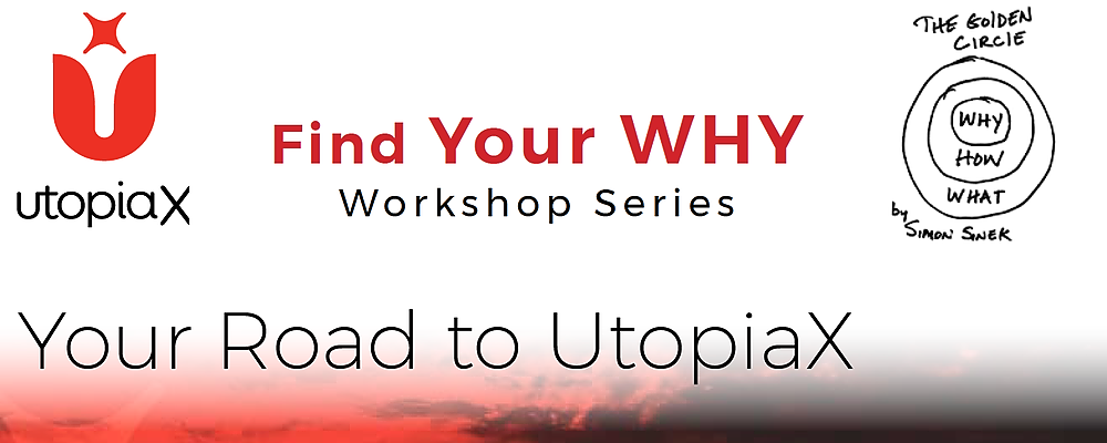 The Road to UtopiaX Starts With Why Event Banner