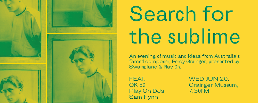 Search for the sublime: An evening of Percy Grainger Event Banner