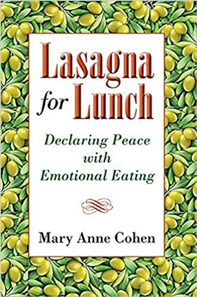 """Lasagna for Lunch: Declaring Peace with Emotional Eating"""