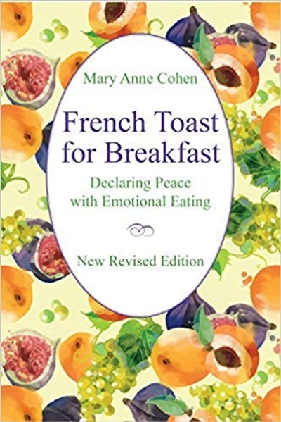 """French Toast for Breakfast: Declaring Peace with Emotional Eating"""