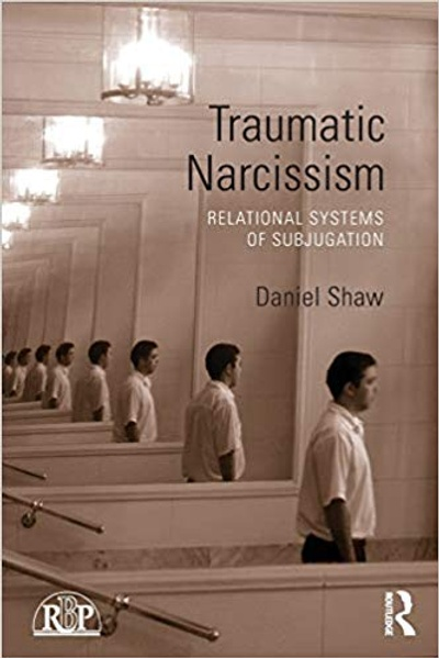 """Traumatic Narcissism: Relational Systems of Subjugation"""