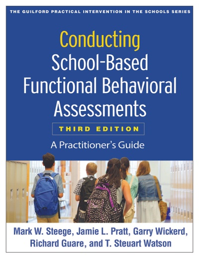 """Conducting School-Based Functional Behavioral Assessments: A Practitioner's Guide"""