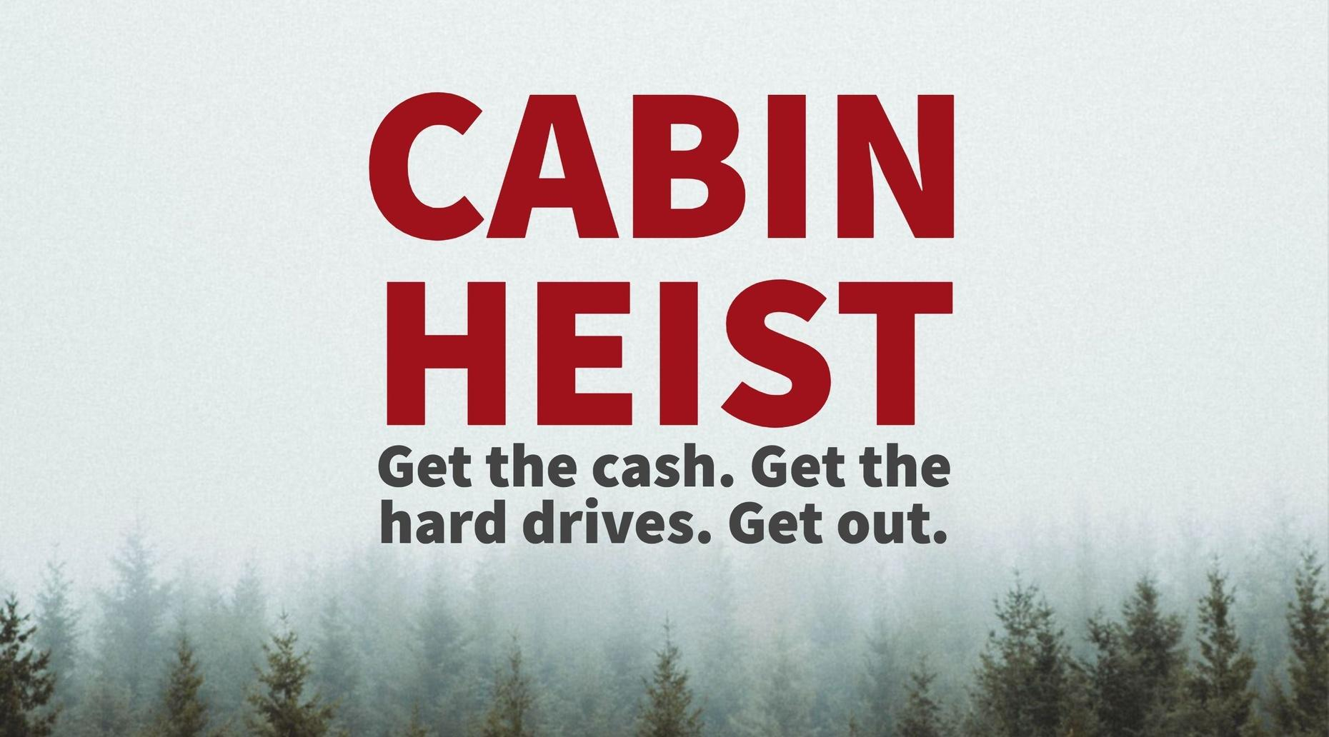 Cabin Heist Weekend Escape Game
