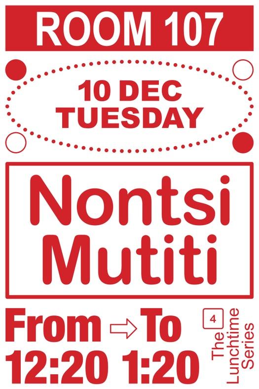 Nontsikelelo Mutiti December 10th at 12:00 pm Room 107 1156 Chapel street