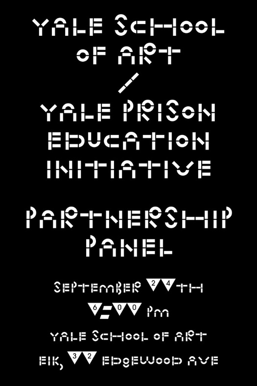 This is a still black-and-white poster announcing the Yale School of Art / Yale Prison Education Partnership Panel on September 24, 2018 at 6PM. The event took place at Yale School of Art's EIK building at 32 Edgewood Ave.