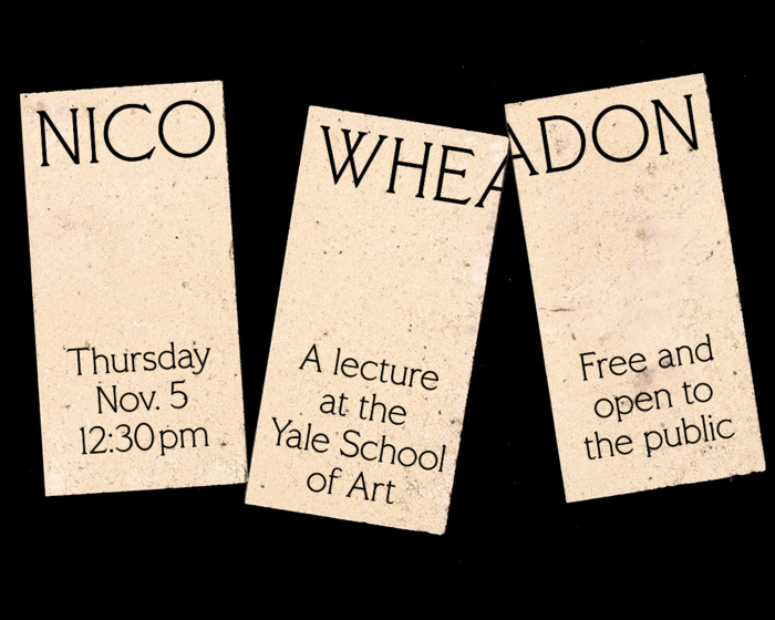 Poster for Nico Wheadon's talk as part of the Graphic Design Guest Speaker Series on November 5 at 12:30PM