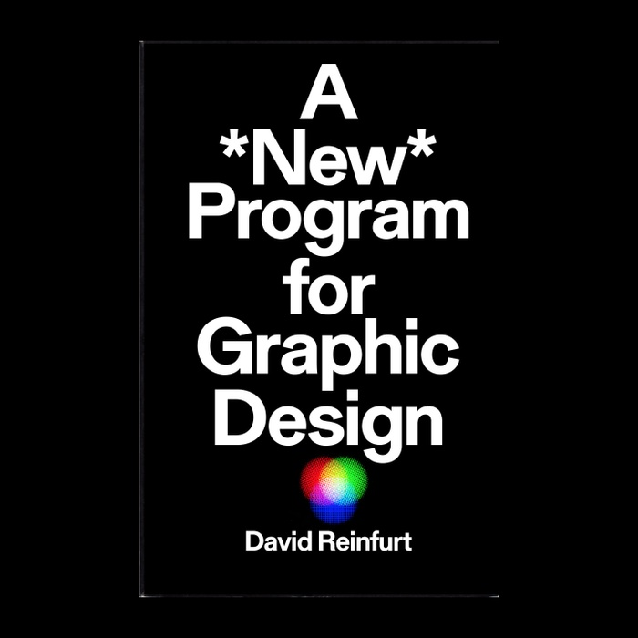 "Cover for David Reinfurt's book ""A * New * Program for Graphic Design"""