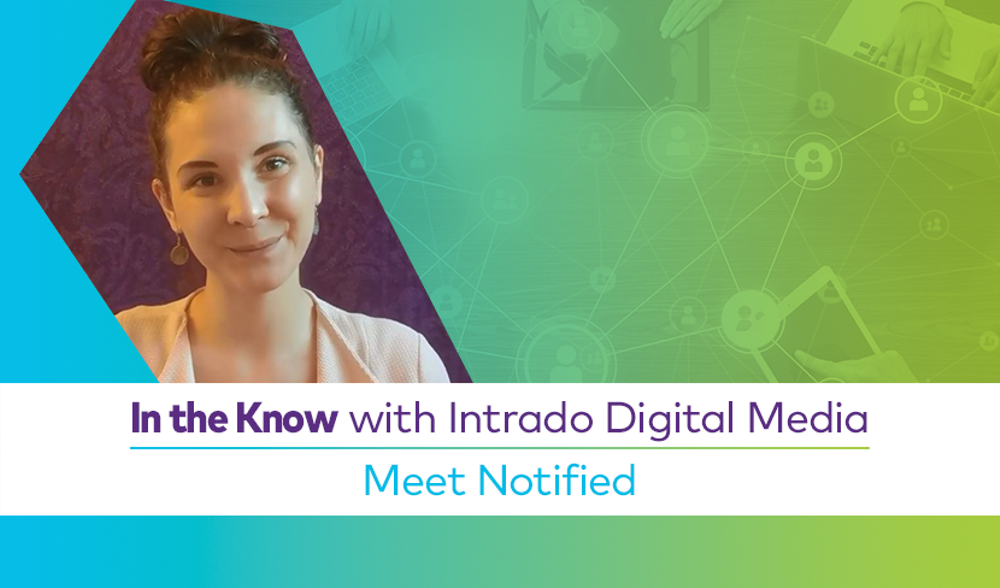 In the Know with Intrado blog image about the new all-in-one PR workflow tool, Notified.
