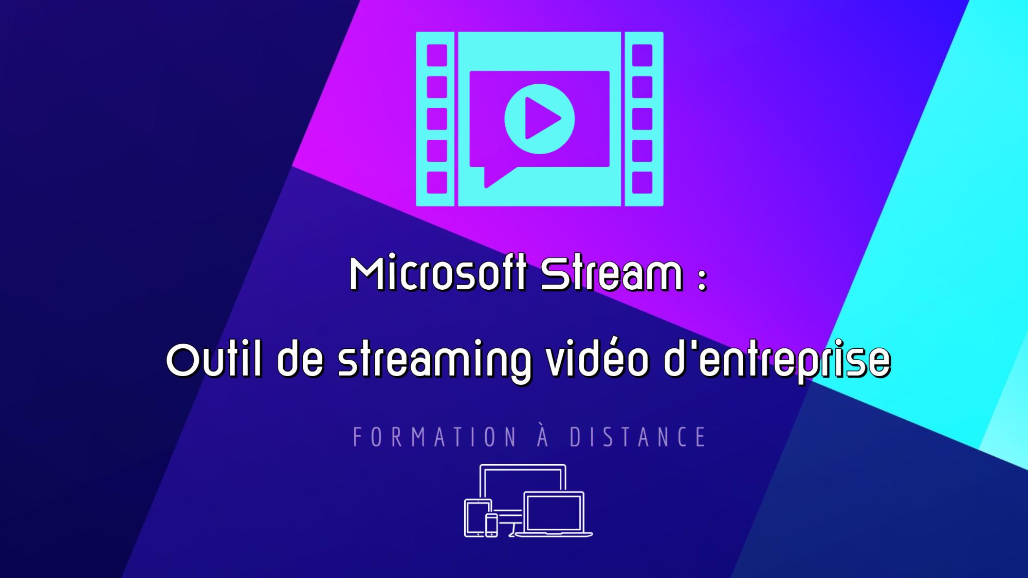 Représentation de la formation : Microsoft Stream : Outil de streaming vidéo d'entreprise
