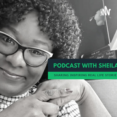 Podcast with sheila Podcast With Sheila - (Sharing Uplifting & Impactful Real Life Stories) • A podcast on Anchor Link Thumbnail | Linktree