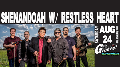 The Groove Outdoors - Shenandoah with Restless Heart - August 24, 2019, doors 5:00pm