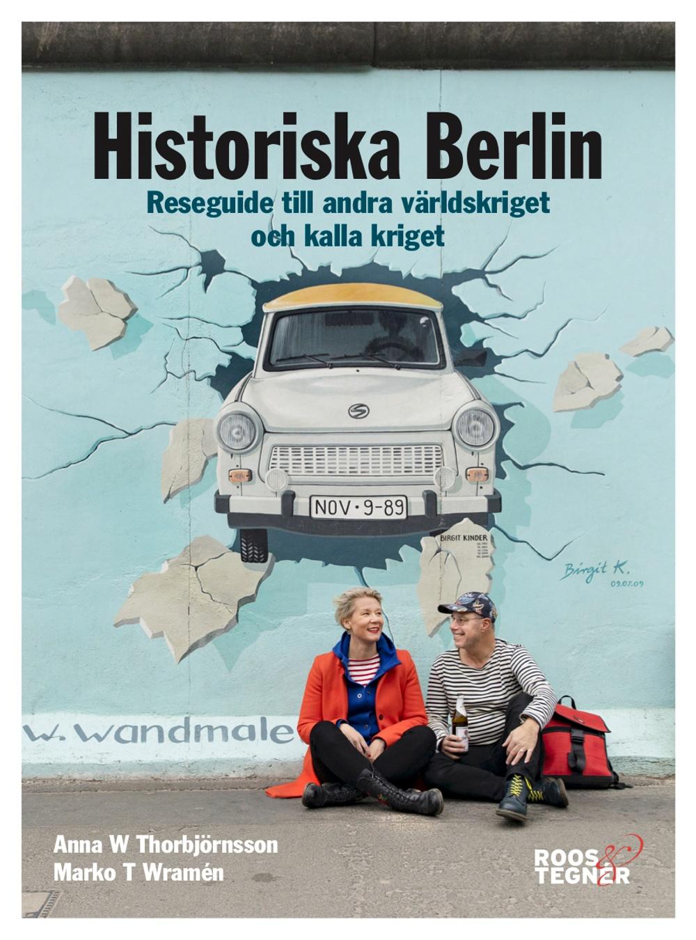 Bokomslag: Historiska Berlin - Reseguide till andra världskriget och kalla kriget