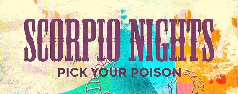 Scorpio Nights: Pick Your Poison