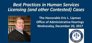 2017 Best Practices in Human Services Licensing (and other Contested) Cases