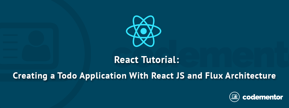 React Tutorial: Creating a Simple Application Using React JS and