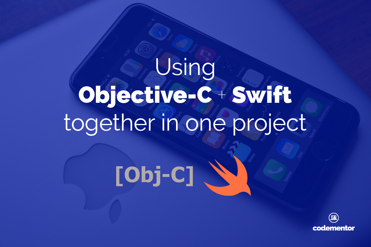 Swift & Objective-C: How to Use 2 Languages in Your Project