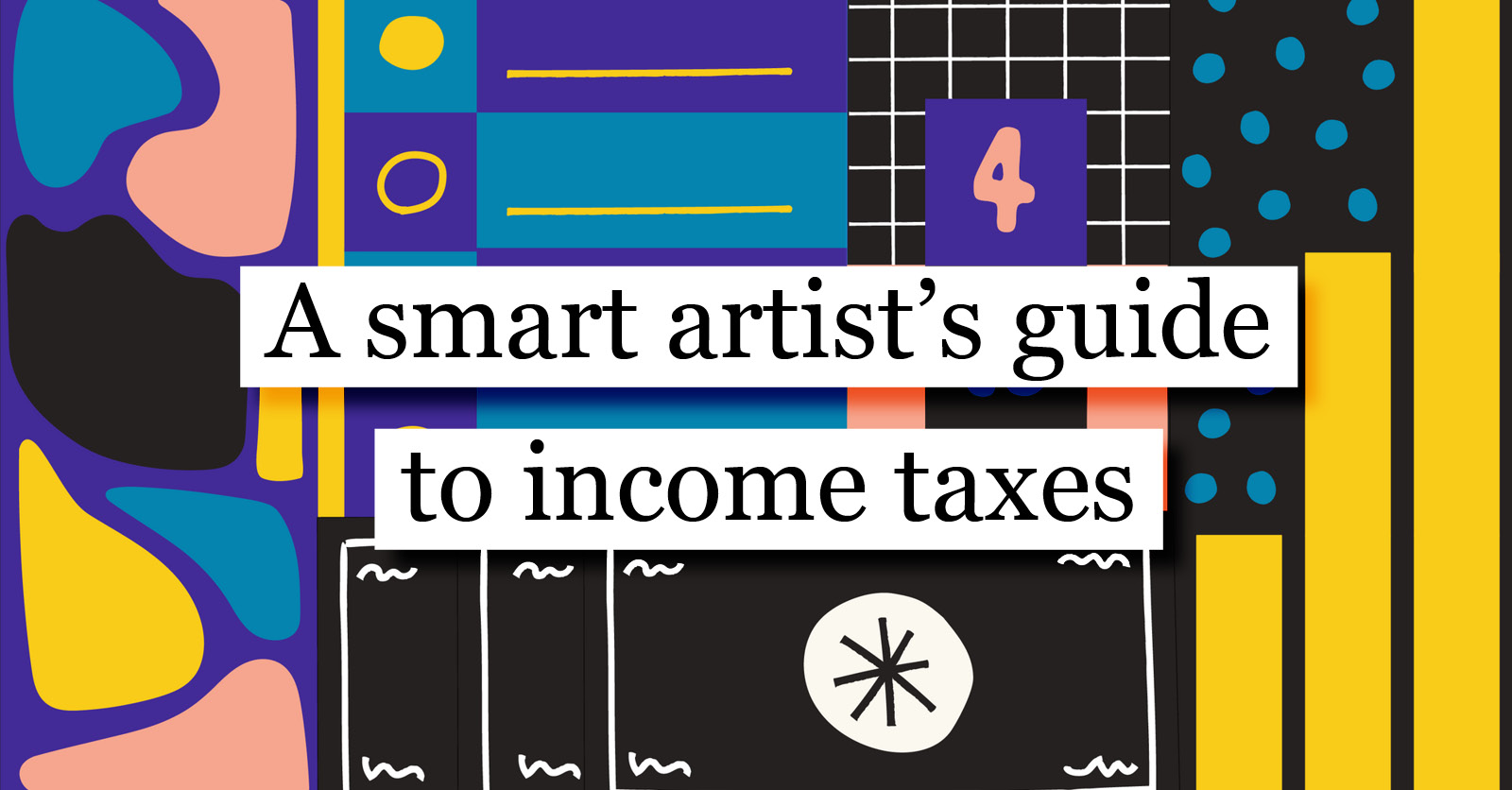 A smart artist's guide to income taxes – The Creative