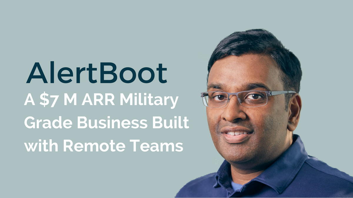 How This Entrepreneur Built a $7M ARR Military Grade Encryption Software Business with Remote Teams
