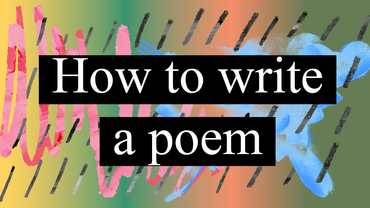 How to write a poem – The Creative Independent