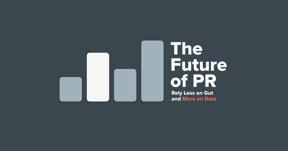 The future of pr needs to rely less on gut and more on data. Image. Graph.