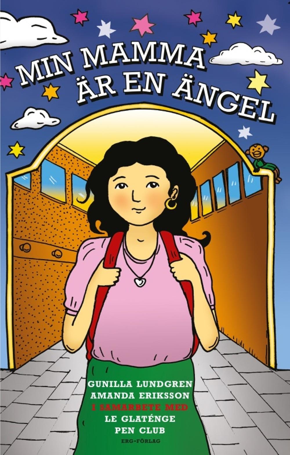 Omslag till Min mamma är en ängel av Gunilla Lundgren och La Gatenga Pen Club. Ills. Amanda Eriksson. Med tillstånd av Gunill Lundgren