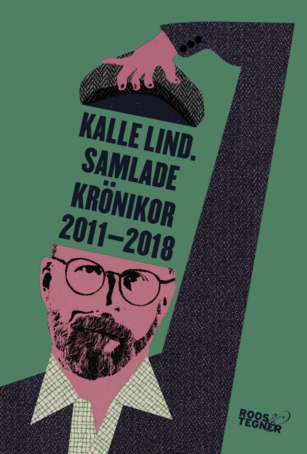 Bokomslag: Samlade krönikor 2011–2018