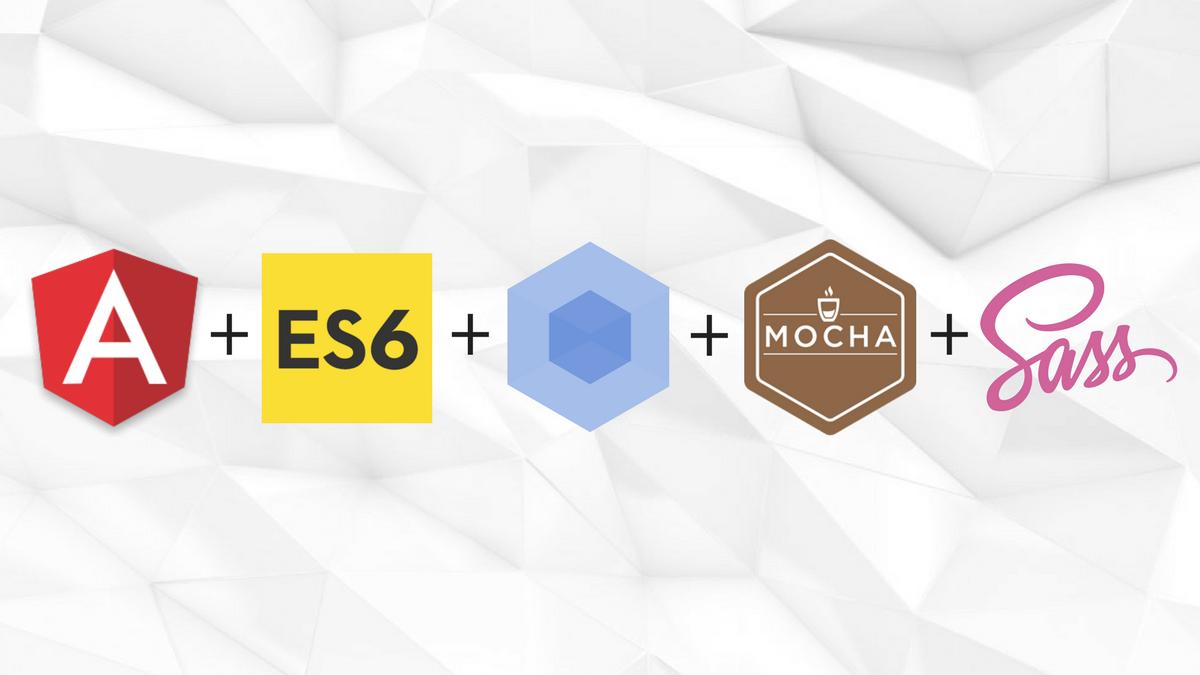 How to: Modernized AngularJS 1 5+ with ES6, Webpack, Mocha